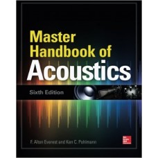 Master Handbook of Acoustics, Sixth Edition 6th Edition by F. Alton Everest (Author), Ken Pohlmann (Author)