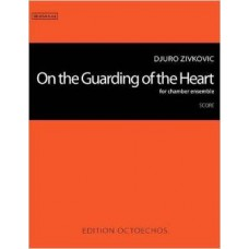 ON THE GUARDING OF THE HEART (SS-5055) by D. Zivkovic