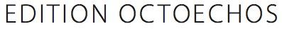 EDITION OCTOECHOS
